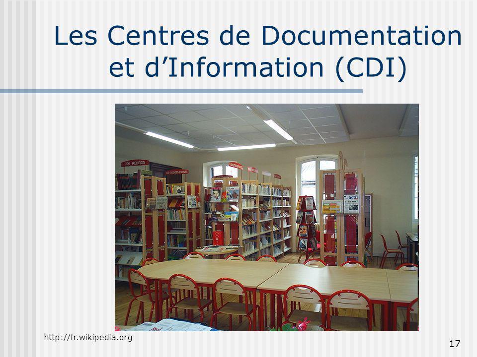 Les Centres de Documentation et dInformation (CDI) 17 http://fr.wikipedia.org