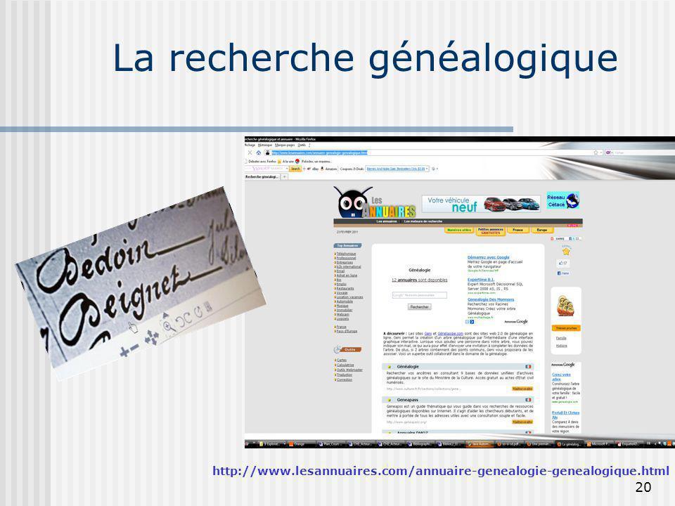 La recherche généalogique http://www.lesannuaires.com/annuaire-genealogie-genealogique.html 20