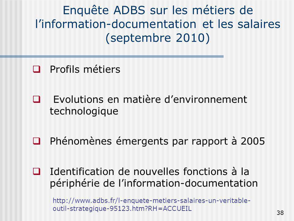Enquête ADBS sur les métiers de linformation-documentation et les salaires (septembre 2010) Profils métiers Evolutions en matière denvironnement techn