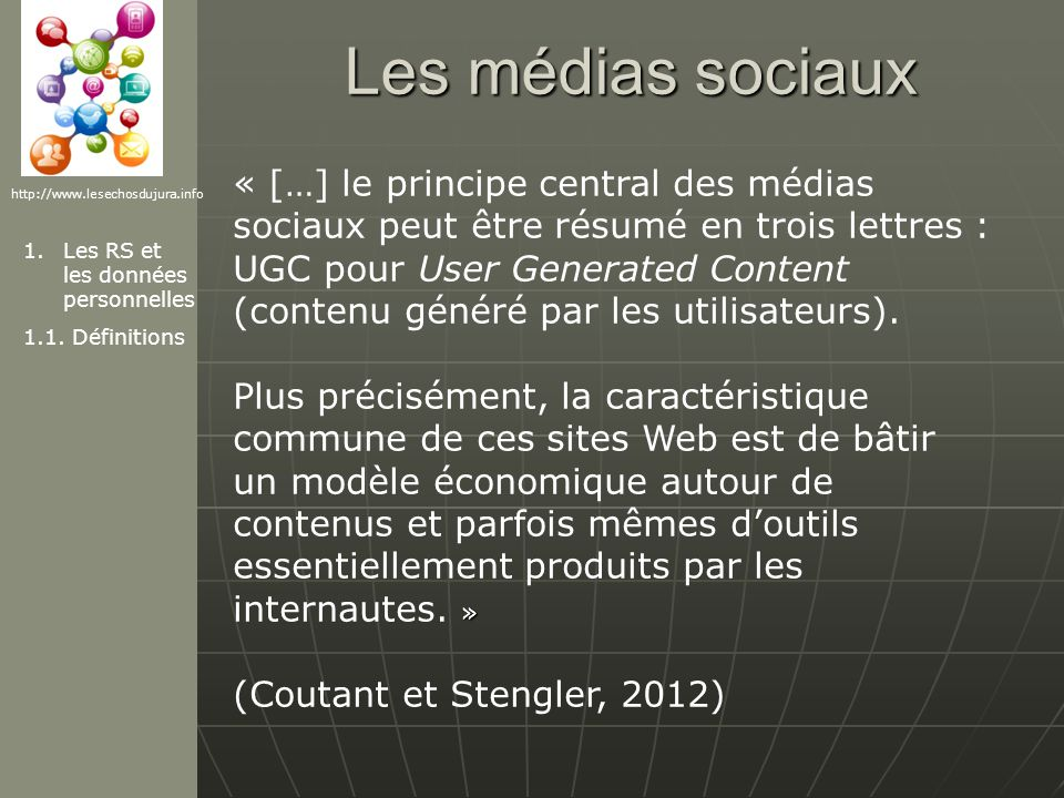 Les médias sociaux http://www.lesechosdujura.info 1.Les RS et les données personnelles 1.1.