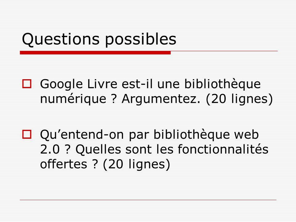 Questions possibles Google Livre est-il une bibliothèque numérique .