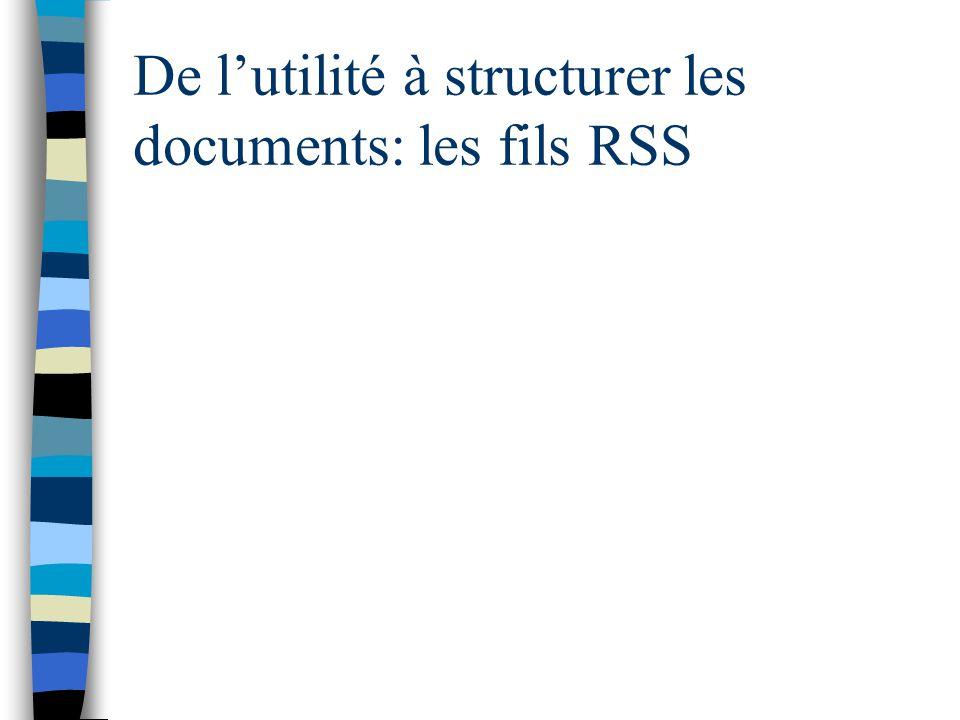 De lutilité à structurer les documents: les fils RSS