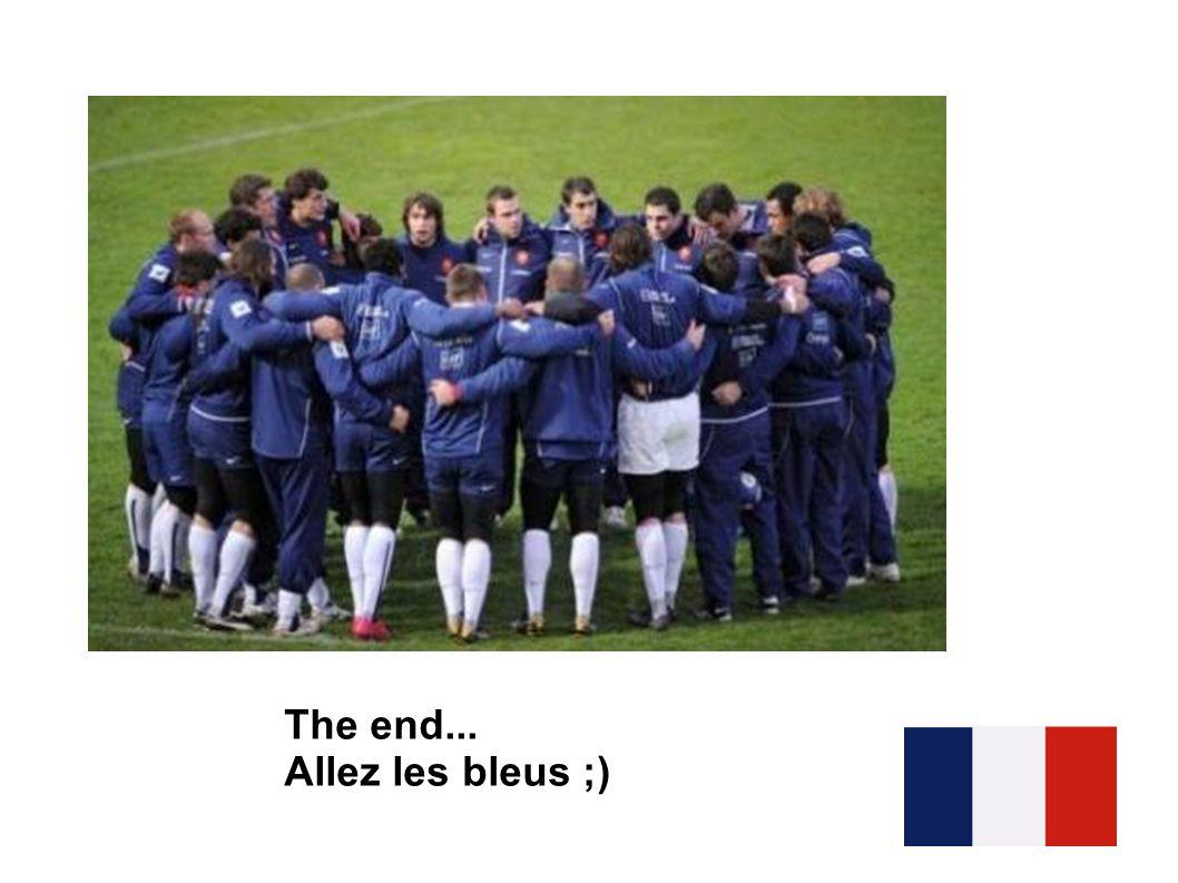 The end... Allez les bleus ;)