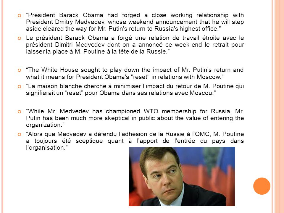President Barack Obama had forged a close working relationship with President Dmitry Medvedev, whose weekend announcement that he will step aside cleared the way for Mr.