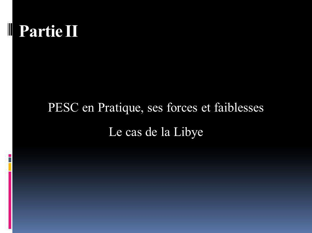 PESC en Pratique, ses forces et faiblesses Le cas de la Libye Partie II