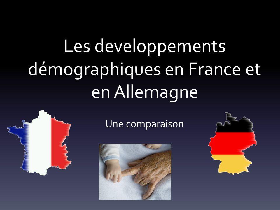 Les developpements démographiques en France et en Allemagne Une comparaison