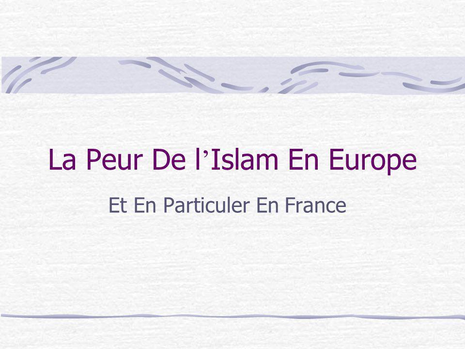 La Peur De l Islam En Europe Et En Particuler En France