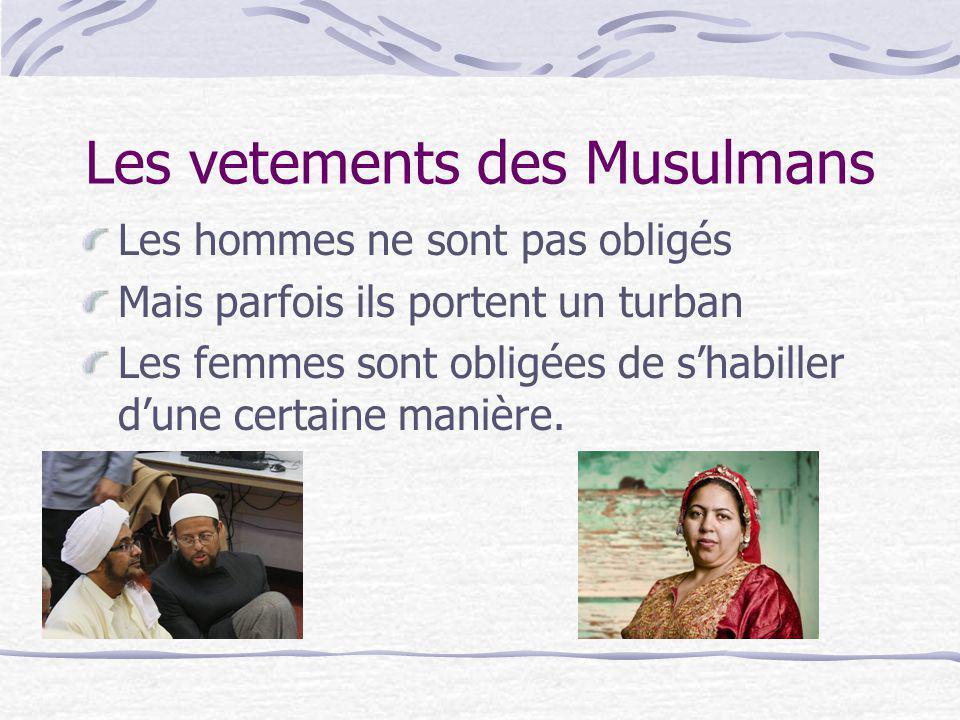 Les vetements des Musulmans Les hommes ne sont pas obligés Mais parfois ils portent un turban Les femmes sont obligées de shabiller dune certaine mani