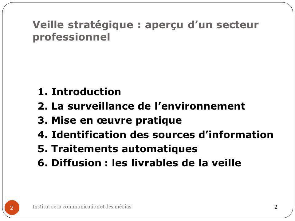 Institut de la communication et des médias 13 13 http://www.decisionnel.net/veille /