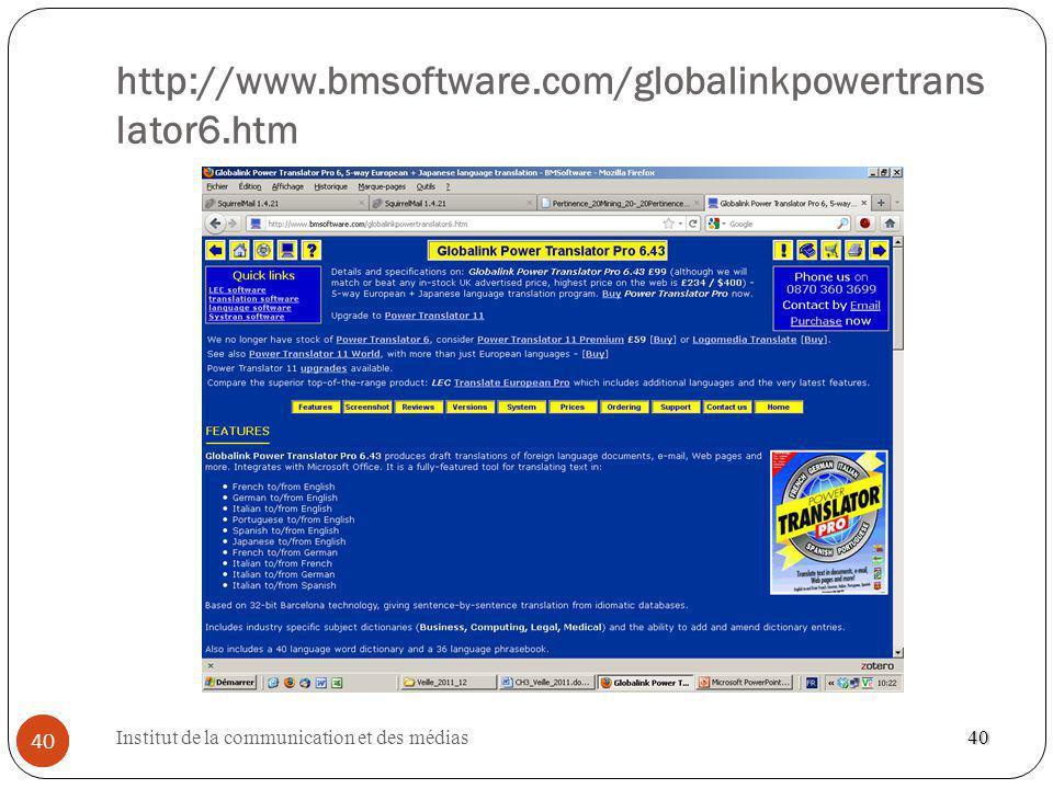 Institut de la communication et des médias 40 http://www.bmsoftware.com/globalinkpowertrans lator6.htm 40 40