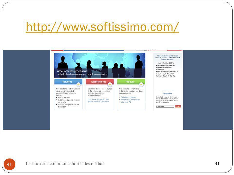 Institut de la communication et des médias 41 http://www.softissimo.com/ 41 41