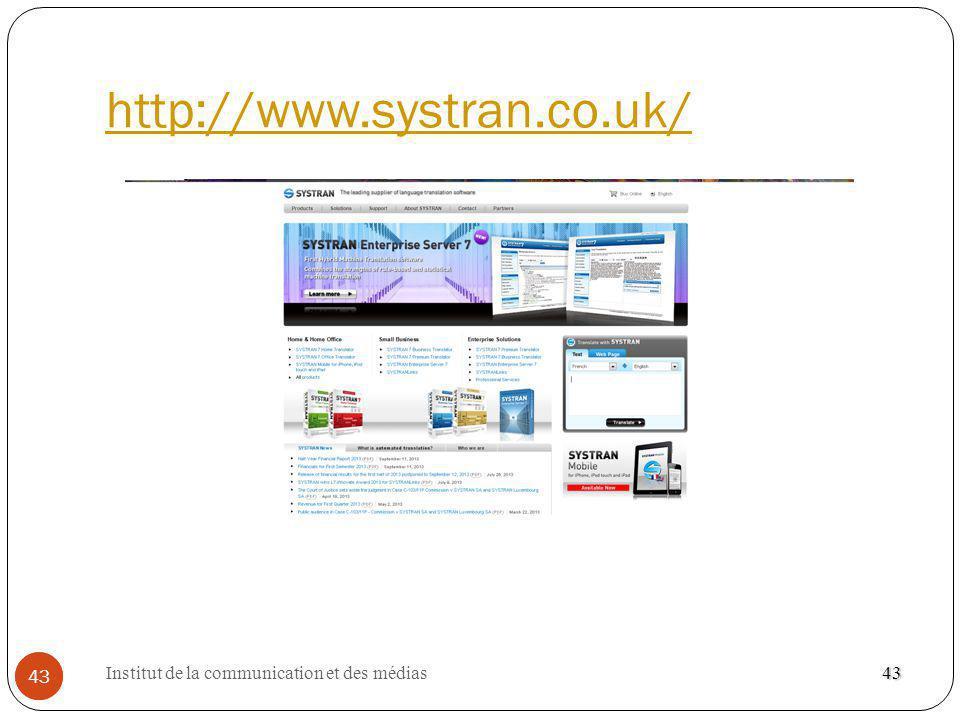 Institut de la communication et des médias 43 http://www.systran.co.uk/ 43 43