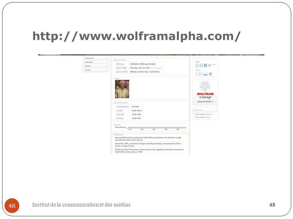 Institut de la communication et des médias 48 http://www.wolframalpha.com/ 48 48