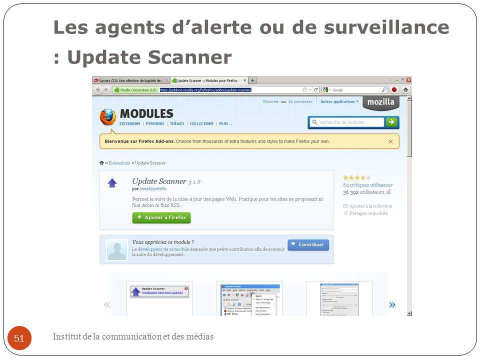 Institut de la communication et des médias 51 Les agents dalerte ou de surveillance : Update Scanner 51