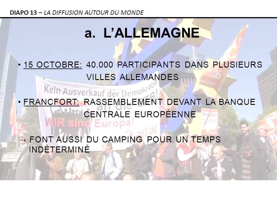 a. LALLEMAGNE DIAPO 13 – LA DIFFUSION AUTOUR DU MONDE 15 OCTOBRE: 40.000 PARTICIPANTS DANS PLUSIEURS VILLES ALLEMANDES FRANCFORT: RASSEMBLEMENT DEVANT