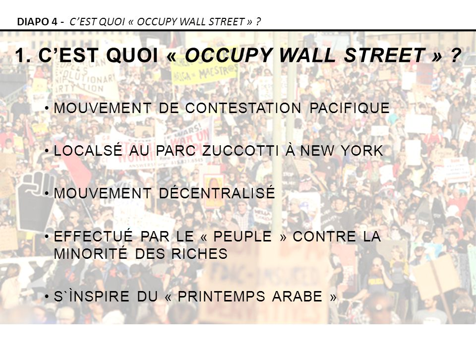 1. CEST QUOI « OCCUPY WALL STREET » . DIAPO 4 - CEST QUOI « OCCUPY WALL STREET » .