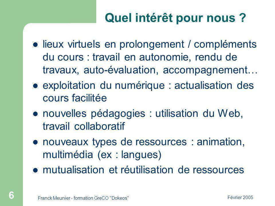 Février 2005 Franck Meunier - formation GreCO Dokeos 6 Quel intérêt pour nous .