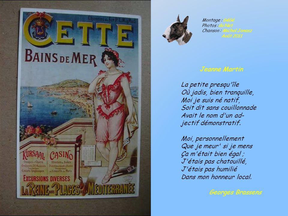 Il était une fois, CETTE « Sète » La reine des Plages de la Méditerranée Jusquen 1927, Sète a changé de nom à plusieurs reprises. De Seta au Moyen-âge