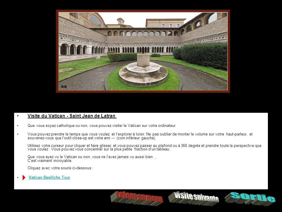 Visite du Vatican - Saint Jean de Latran Que vous soyez catholique ou non, vous pouvez visiter le Vatican sur votre ordinateur.