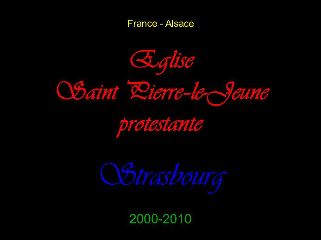 France - Alsace Eglise Saint Pierre–le-Jeune protestante Strasbourg 2000-2010