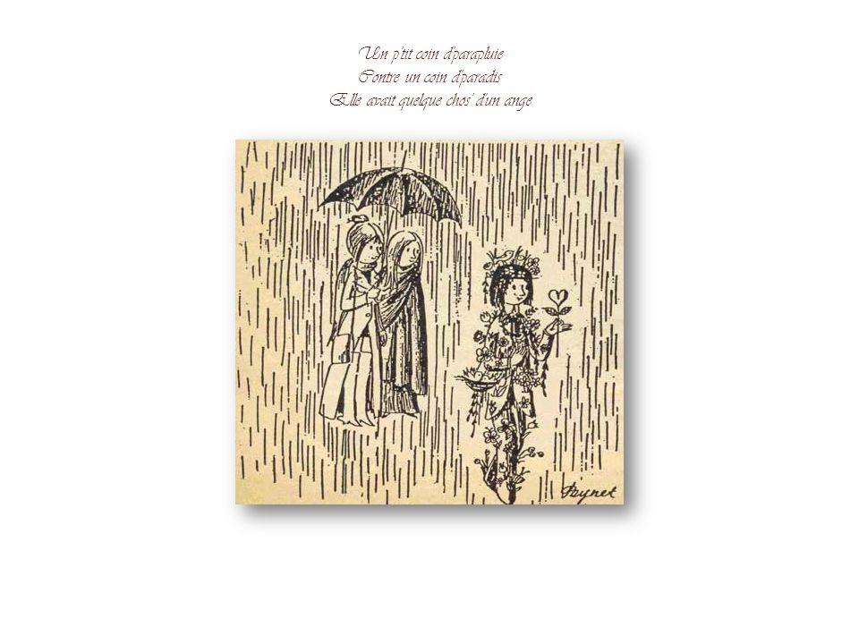 J'aurais voulu, comme au déluge Voir sans arrêt tomber la pluie Pour la garder, sous mon refuge Quarante jours, quarante nuits