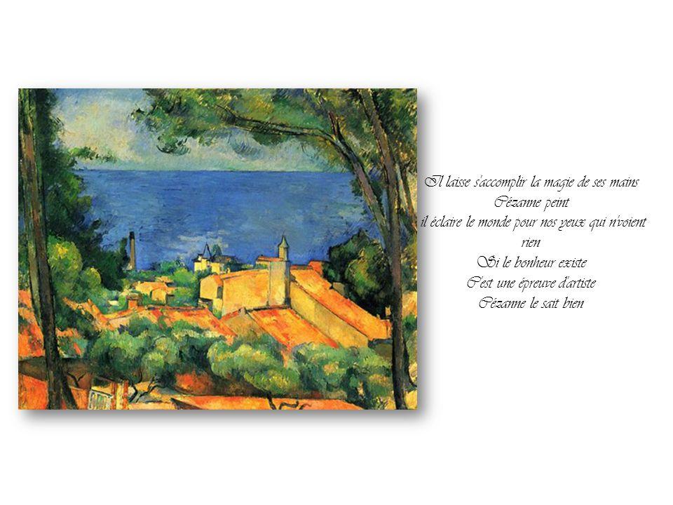 Mais voilà l'homme Sous son chapeau de paille Des taches plein sa blouse Et sa barbe en bataille Cézanne peint