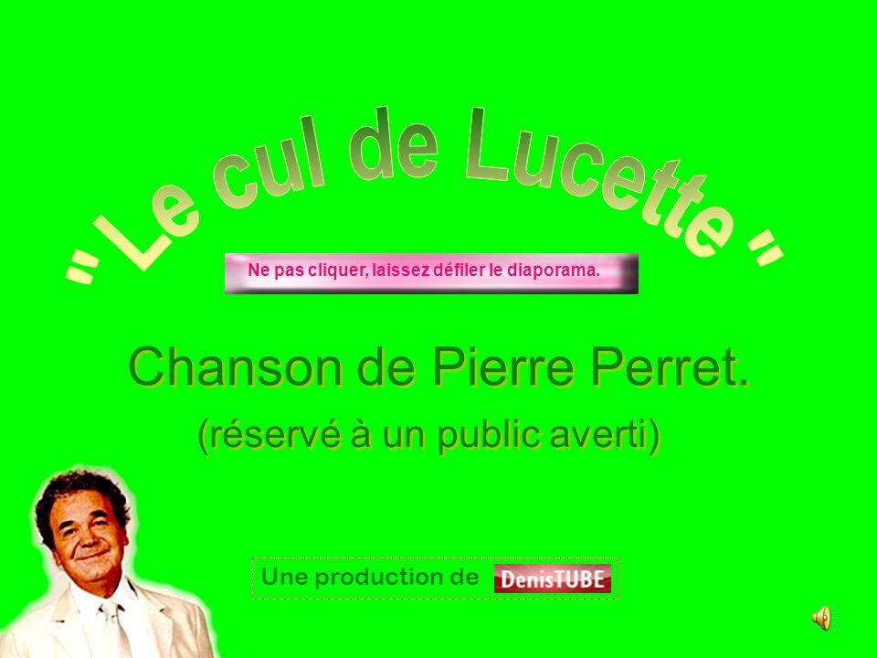 Chanson de Pierre Perret.Chanson de Pierre Perret.