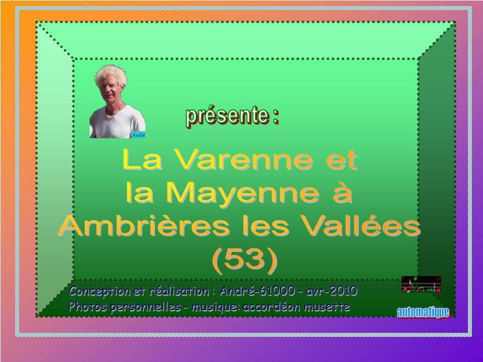 Conception et réalisation : André-61000 – avr-2010 Photos personnelles - musique: accordéon musette