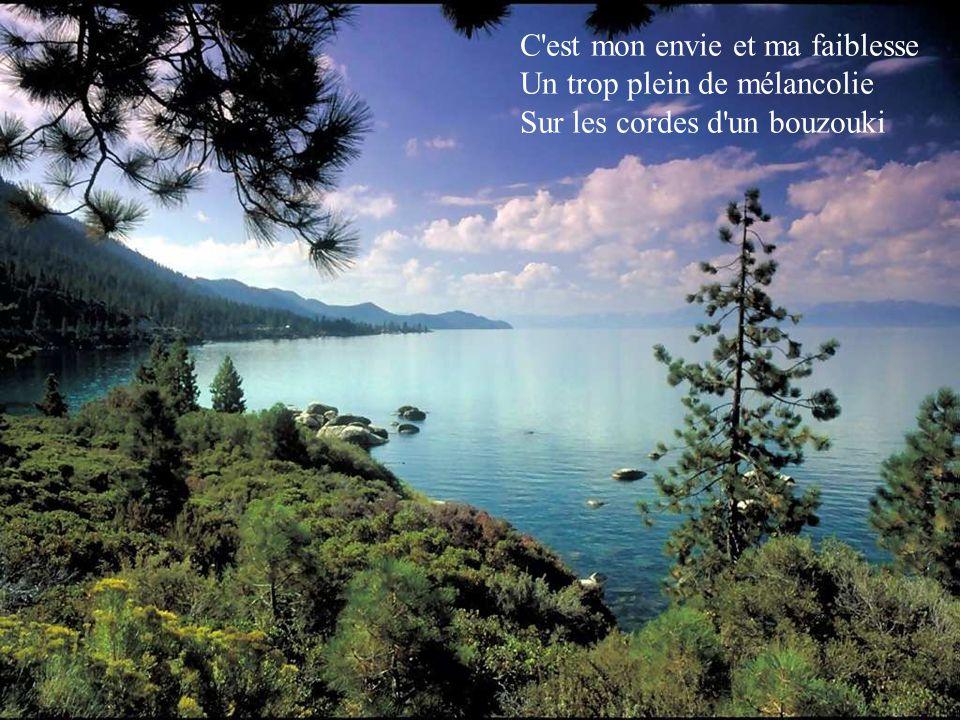 C'est cette Egée qui nous fascine Et Santorin qui la domine Une île est forcément de Grèce