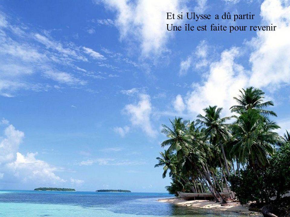 Et si Ulysse a dû partir Une île est faite pour revenir