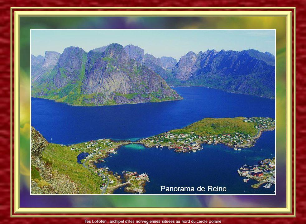 Reine est un village des îles Lofoten Îles Lofoten : archipel d'îles norvégiennes situées au nord du cercle polaire