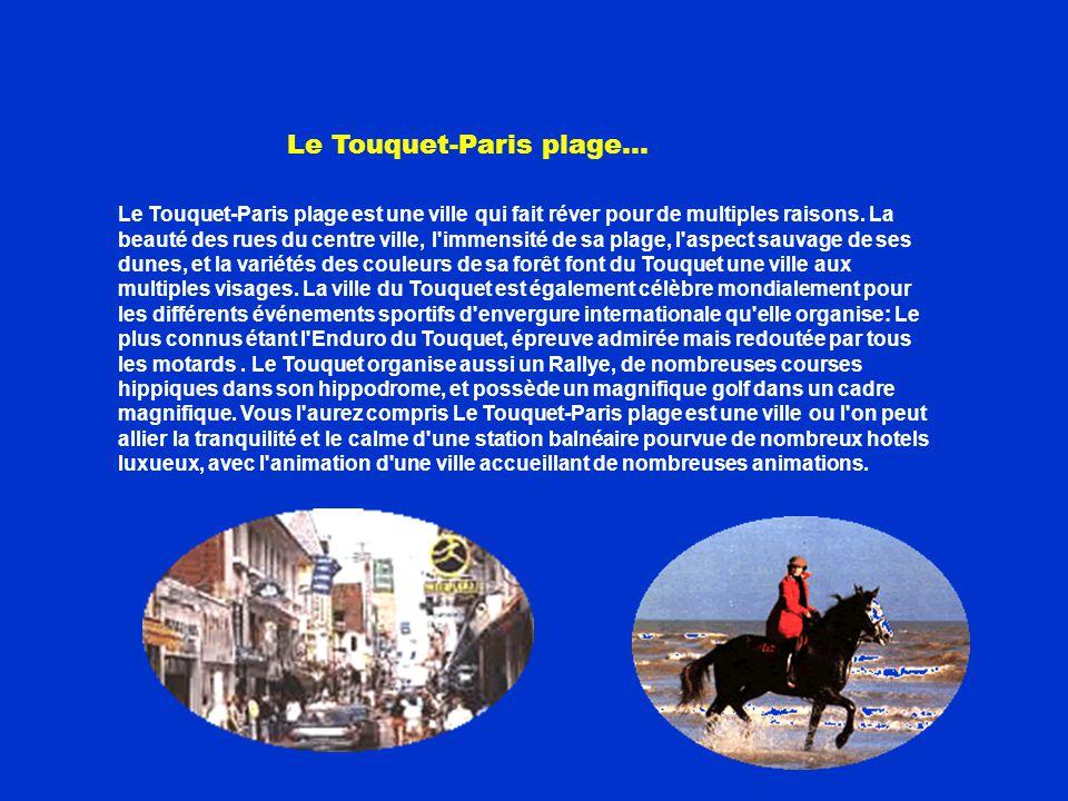 Le Touquet, la perle de la Côte d'Opale, est une cité branchée Le Touquet continue d'être très prisé des britaniques. Le