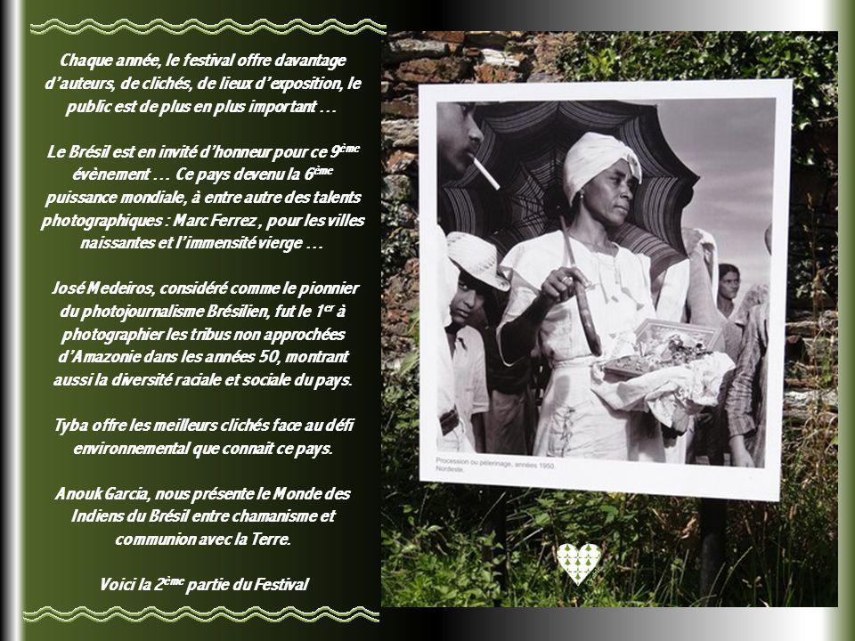 * 9EME FESTIVAL PHOTO 2012 A LA GACILLY * * DANS LE MORBIHAN en BRETAGNE … 2 ème PARTIE *