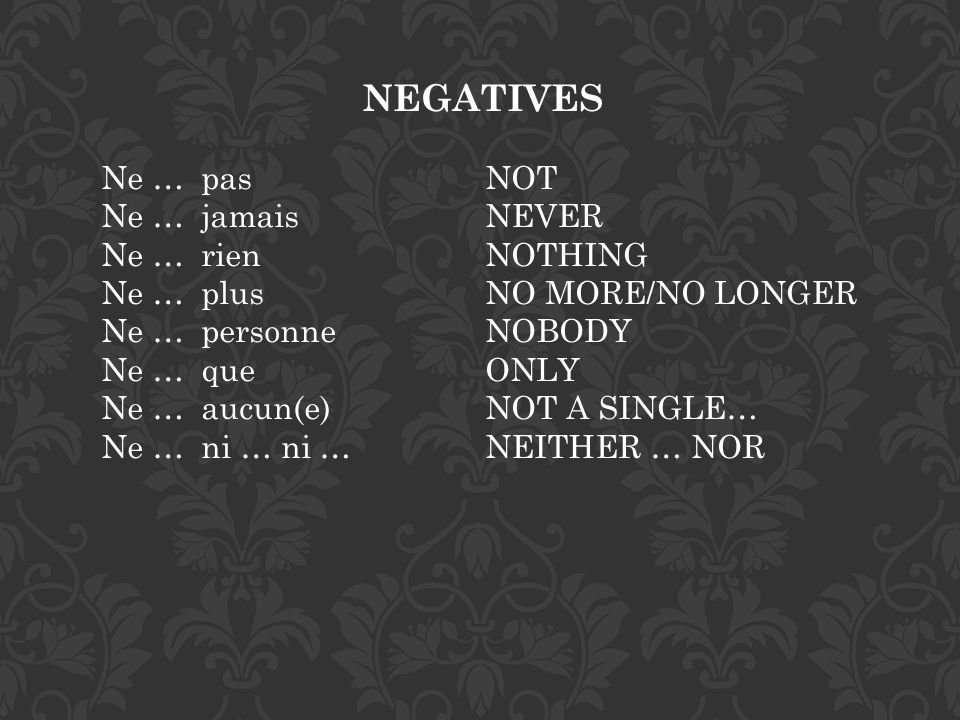 NEGATIVES Rien & personne may be used as subjects.