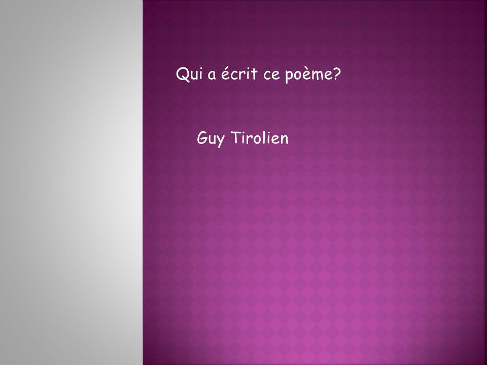 Qui a écrit ce poème Guy Tirolien