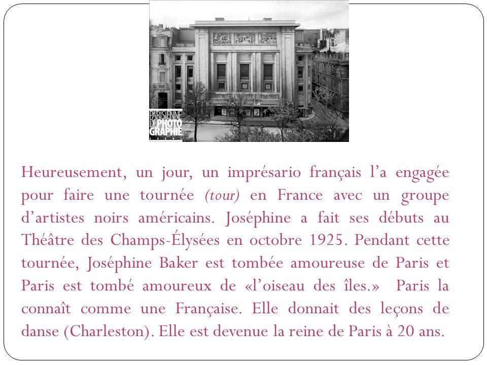 Heureusement, un jour, un imprésario français la engagée pour faire une tournée (tour) en France avec un groupe dartistes noirs américains.