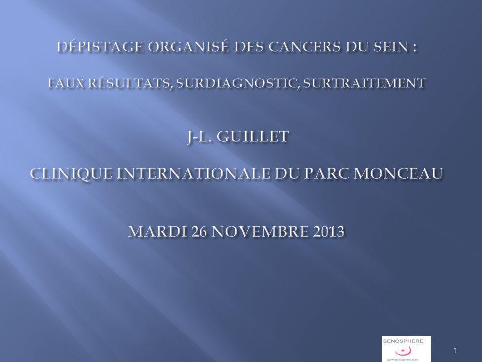 1 DÉPISTAGE ORGANISÉ DES CANCERS DU SEIN : FAUX RÉSULTATS, SURDIAGNOSTIC, SURTRAITEMENT J-L.