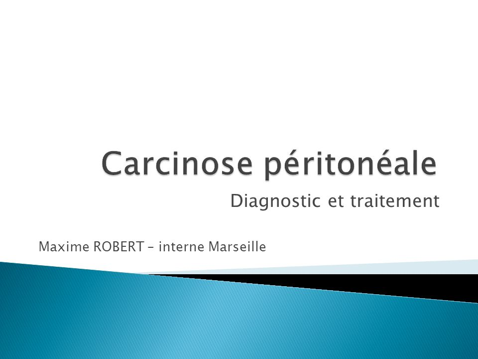 Diagnostic et traitement Maxime ROBERT – interne Marseille