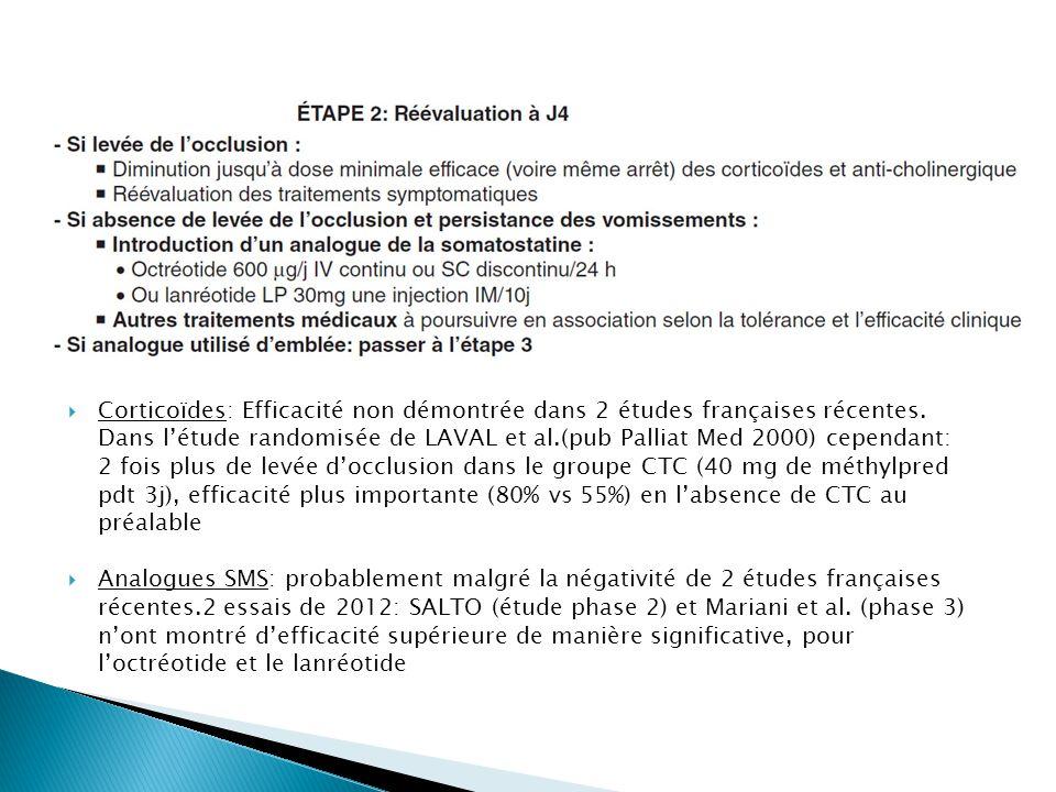 Corticoïdes: Efficacité non démontrée dans 2 études françaises récentes. Dans létude randomisée de LAVAL et al.(pub Palliat Med 2000) cependant: 2 foi