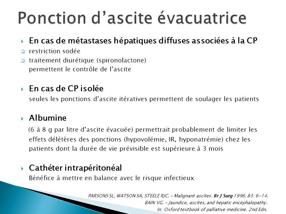 En cas de métastases hépatiques diffuses associées à la CP restriction sodée traitement diurétique (spironolactone) permettent le contrôle de lascite