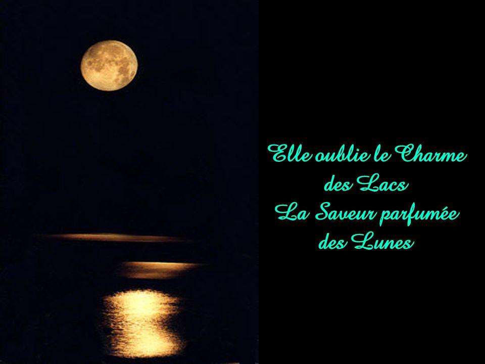 Elle oublie le Charme des Lacs La Saveur parfumée des Lunes