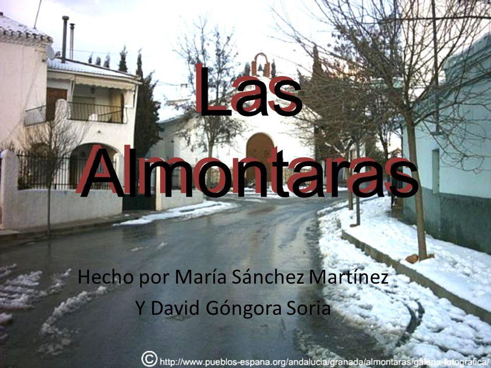 Las Almontaras Hecho por María Sánchez Martínez Y David Góngora Soria Las Almontaras