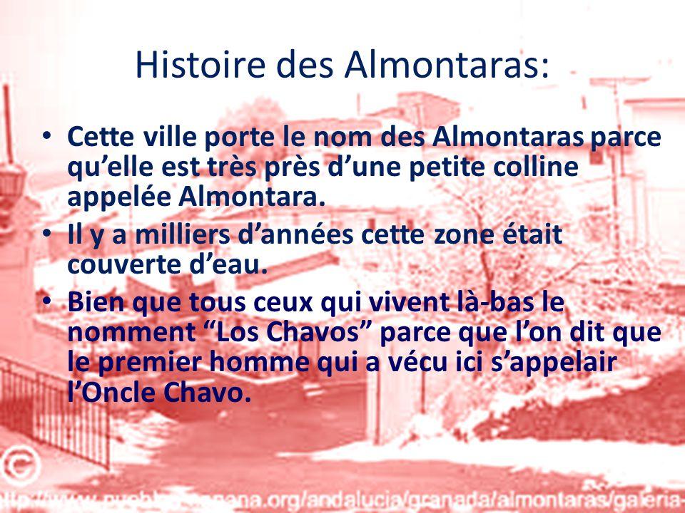 Histoire des Almontaras: Cette ville porte le nom des Almontaras parce quelle est très près dune petite colline appelée Almontara. Il y a milliers dan
