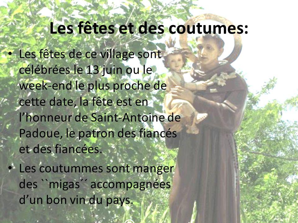 Les fêtes et des coutumes: Les fêtes de ce village sont célébrées le 13 juin ou le week-end le plus proche de cette date, la fête est en lhonneur de S