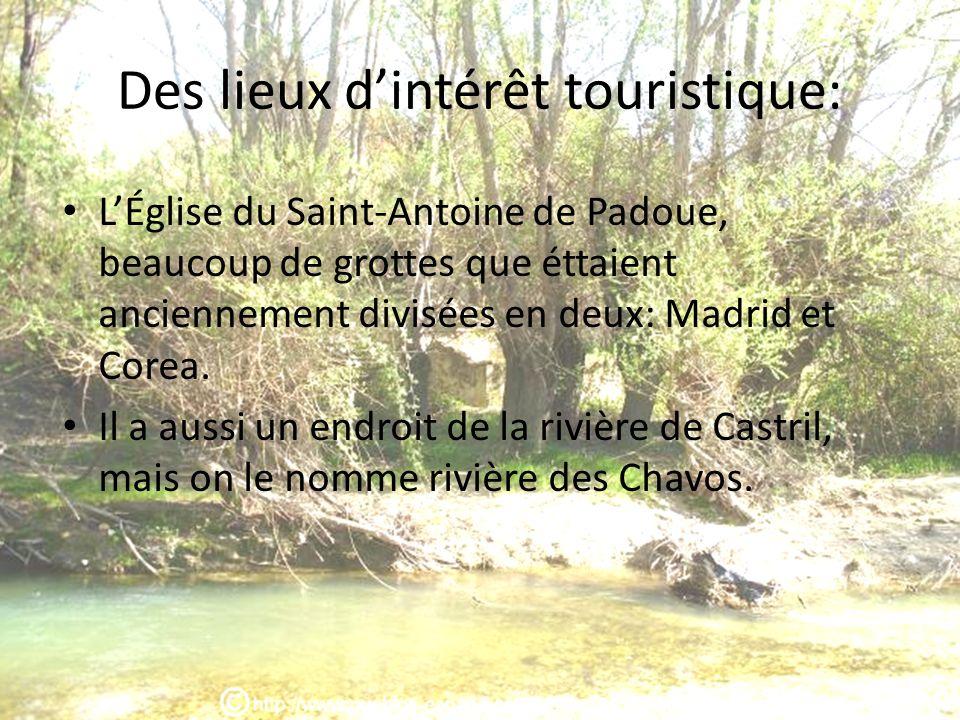 Des lieux dintérêt touristique: LÉglise du Saint-Antoine de Padoue, beaucoup de grottes que éttaient anciennement divisées en deux: Madrid et Corea. I