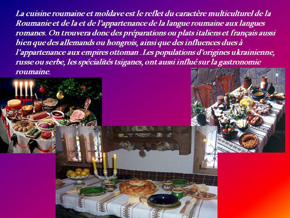 La cuisine roumaine et moldave est le reflet du caractère multiculturel de la Roumanie et de la et de l appartenance de la langue roumaine aux langues romanes.