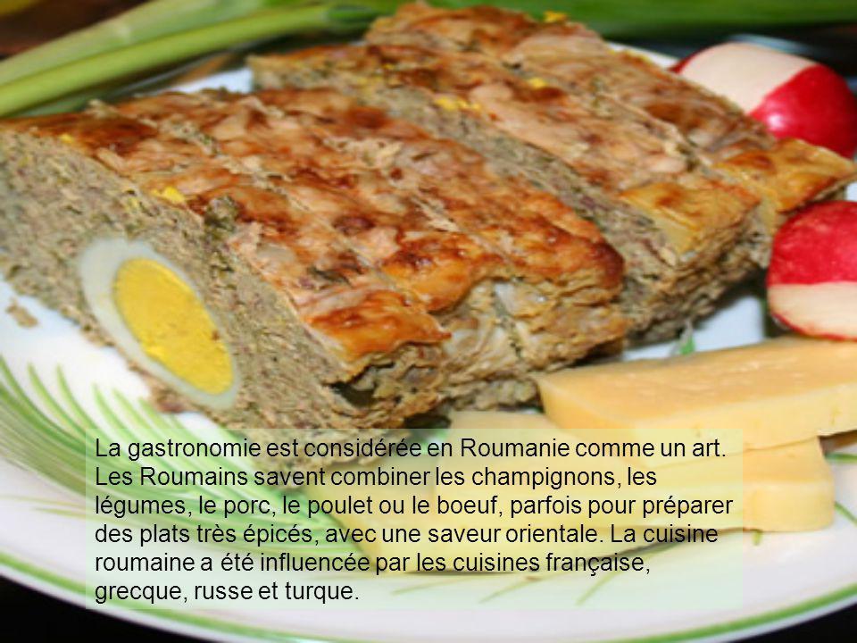 La gastronomie est considérée en Roumanie comme un art.
