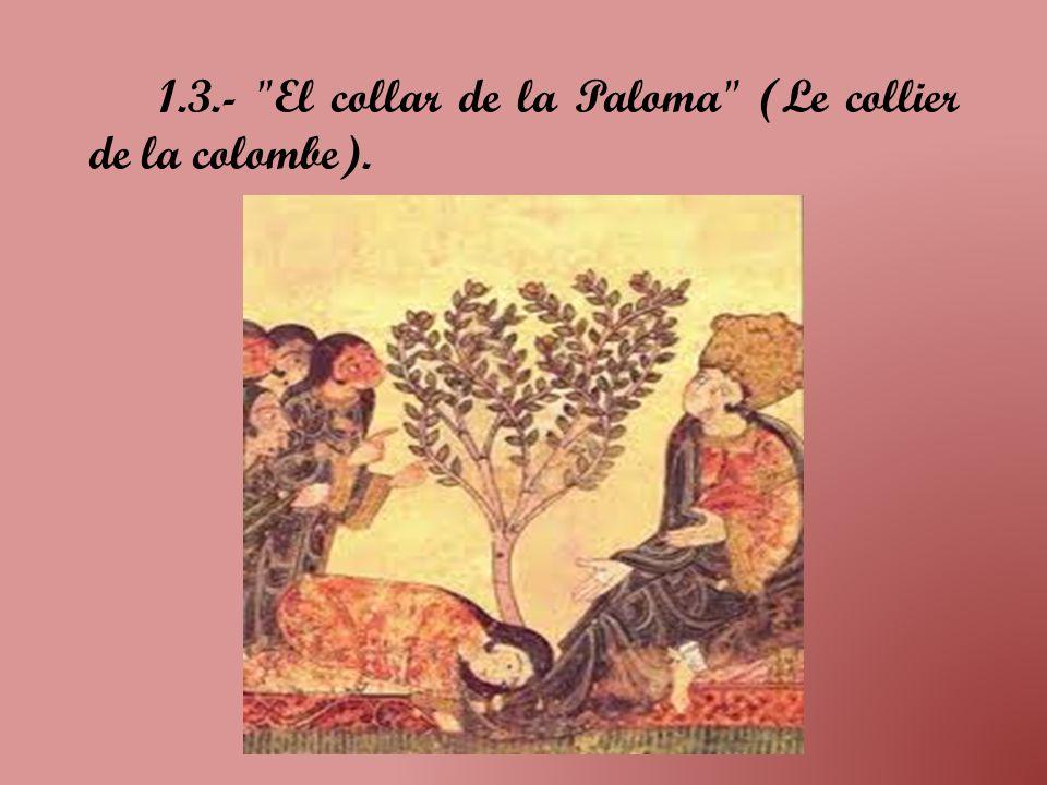 1.3.- El collar de la Paloma (Le collier de la colombe).