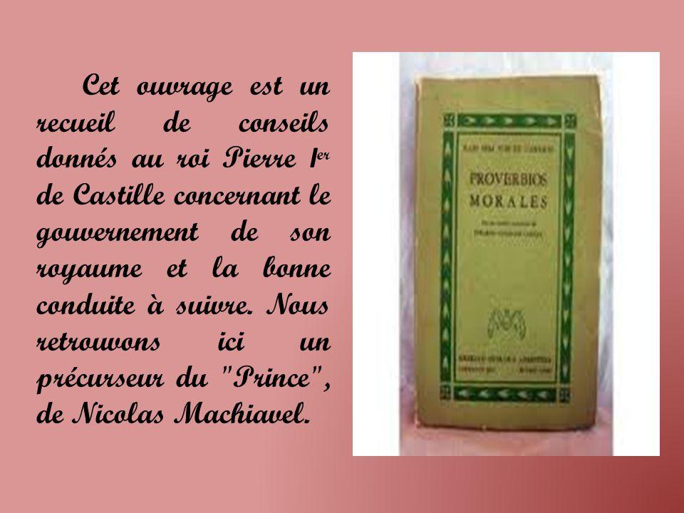 Cet ouvrage est un recueil de conseils donnés au roi Pierre I er de Castille concernant le gouvernement de son royaume et la bonne conduite à suivre.
