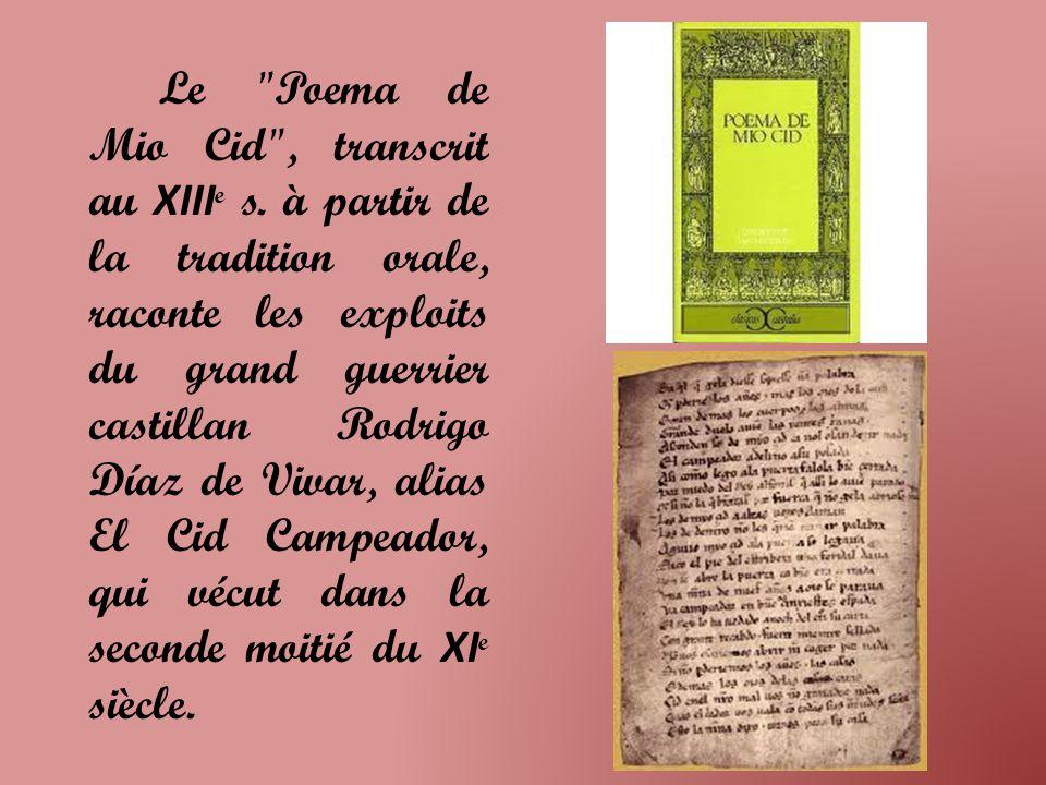 Le Poema de Mio Cid , transcrit au XIII e s.